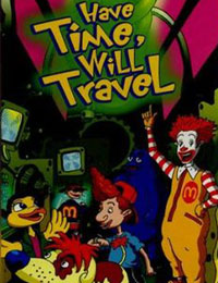 The Wacky Adventures of Ronald McDonald: Have Time, Will Travel